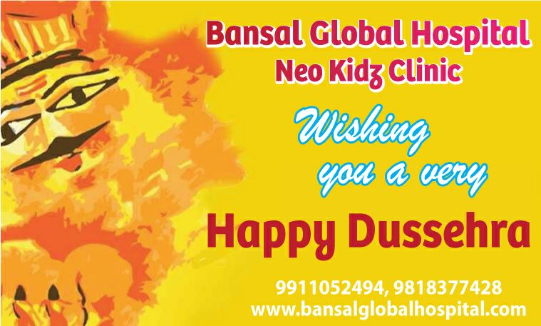 Bansal Global Hospital Neo Kidz Clinic Wishing You A Very Happy Dussehra
