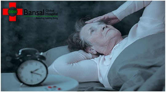 How to deal with Sleep Disturbances in Old Age - Bansal Global Hospital